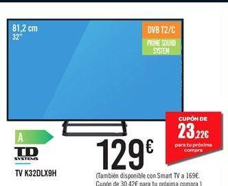 Oferta de TV K32DLX9H Td systems por 129鈧�