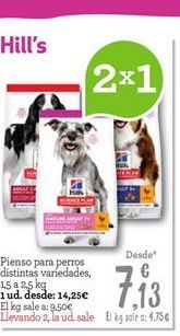 Oferta de Pienso para perros HILL'S por 7.13€