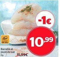 Oferta de Bacalao al punto de sal por 10.99€