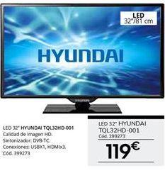 """Oferta de Tv led 32"""" hyundai por 119€"""