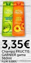 Oferta de Champú Fructis GARNIER gama  por 3.35€