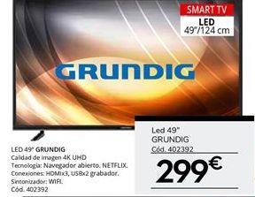 Oferta de Tv led Grundig por 299€