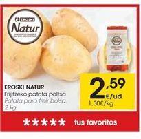 Oferta de EROSKI NATUR Patata para freir bolsa por 2.59€
