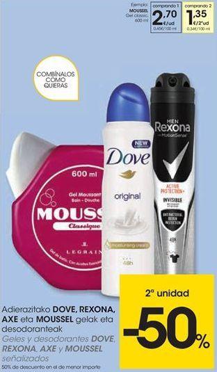 Oferta de Geles y desodorantes DOVE, REXONA, AXE y MOUSSEL por 2.7€