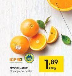Oferta de Eroski natur Naranja de postre por 1.89€