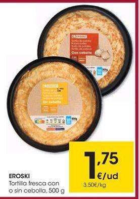 Oferta de EROSKI Tortilla fresca con o sin cebolla por 1.75€