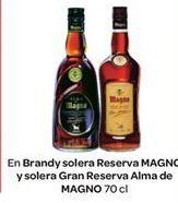 Oferta de En Brandy solera Reserva MAGNO  y solera Gran Reserva Alma de MAGNO por