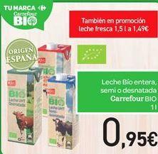 Oferta de Leche Bío entera, semi o desnatada Carrefour Bio por 0.95€