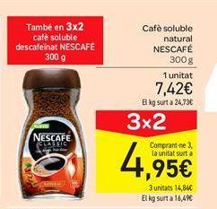 Oferta de Café soluble natural Nescafé por 7.42€