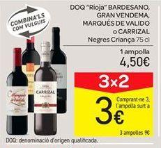 Oferta de D.O. Ca Rioja Bardesano, Gran Vendema, Marqués de Valido o Carrizal tintos crianza por 4.5€