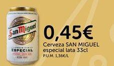Oferta de Cerveza San Miguel por 0.45€