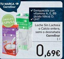Oferta de Leche Sin Lactosa o Calcio entera, semi o desnatada Carrefour por 0.69€