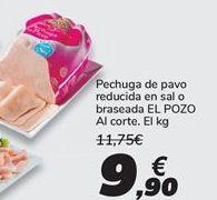 Oferta de Pechuga de pavo reducida en sal o braseada EL POZO por 9,9€