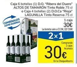 """Oferta de Caja 6 botellas (1) D.O. """"Ribera del Duero"""" ALTOS DE TAMARÓN Tinto Roble 75 cl o Caja 4 botellas (2) D.O.Ca """"Rioja"""" LAGUNILLA Tinto Reserva por 30€"""