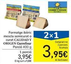 Oferta de Queso ibérico mezcla semicurado o curado CALIDAD Y ORIGEN Carrefour por 3.95€