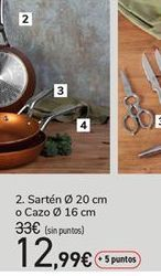 Oferta de Sartén 20 cm de diámetro o cazo 16 cm diámetro por 33€