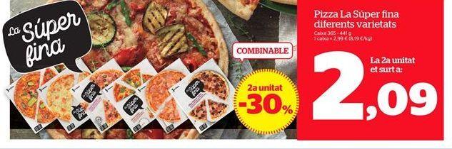 Oferta de Pizza La súper fina diferentes variedades por 2,99€