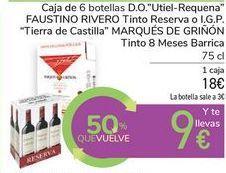 """Oferta de Caja de 6 botellas D.O. """"Utiel-Requena"""" FAUSTINO RIVERO Tinto Reserva o I.G.P. """"Tierra de Castilla"""" MARQUES DE GRIÑÓN Tinto 8 Meses Barrica por 18€"""