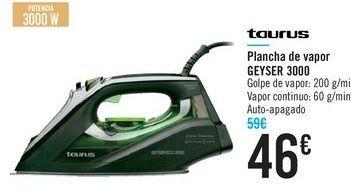 Oferta de Plancha de vapor GEYSER 3000 Taurus  por 46€