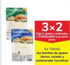 Oferta de En TODAS las lonchas de queso tierno, curado y semicurado Carrefour por