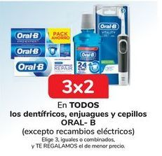 Oferta de En TODOS los dentífricos, enjuagues y cepillos ORAL-B, Elige 3, iguales o combinados, y TE REGALAMOS el de menor precio por