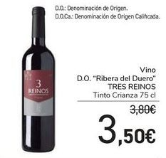 "Oferta de Vino D.O ""Ribera del Duero"" TRES REINOS por 3,5€"