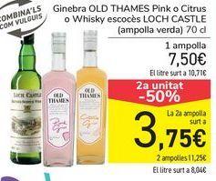 Oferta de Ginebra OLD THAMES Pink o Citrus o Whisky escocés LOCH CASTLE por 7,5€