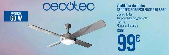Oferta de Ventilador de techo CECOTEC FORCESILENCE 570 AERO  por 99€