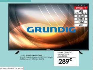 Oferta de Smart tv led Grundig por 289€