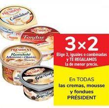 Oferta de En TODAS las cremas, mousse y fondue PRÉSIDENT por
