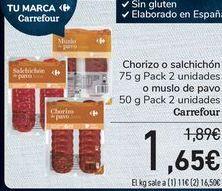 Oferta de Chorizo o salchichón o muslo de pavo por 1,65€