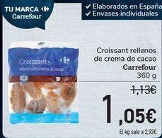 Oferta de Croissants rellenos de crema de cacao Carrefour  por 1,05€