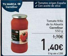 Oferta de Tomate frito de la Abuela Carrefour por 1,4€