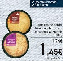 Oferta de Tortillas de patatas frescas al plato con o sin cebolla Carrrefour  por 1,45€
