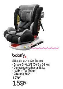 Oferta de Silla de auto On Board Babify por 159€