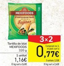 Oferta de Tortilla de trigo MEXIFOODS por 1,16€