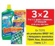 Oferta de En TODOS los productos BREF WC y Limpiahogar TENN Aloe, Bioalcohol y baño por