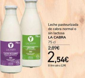 Oferta de Leche pasteurizada de cabra normal o sin lactosa LA CABRA por 2,54€