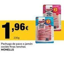 Oferta de Pechuga de pavo o jamón cocido finas lonchas Monells por 1,96€