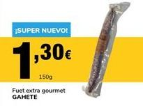 Oferta de Fuet extra gourmet Gahete por 1,3€