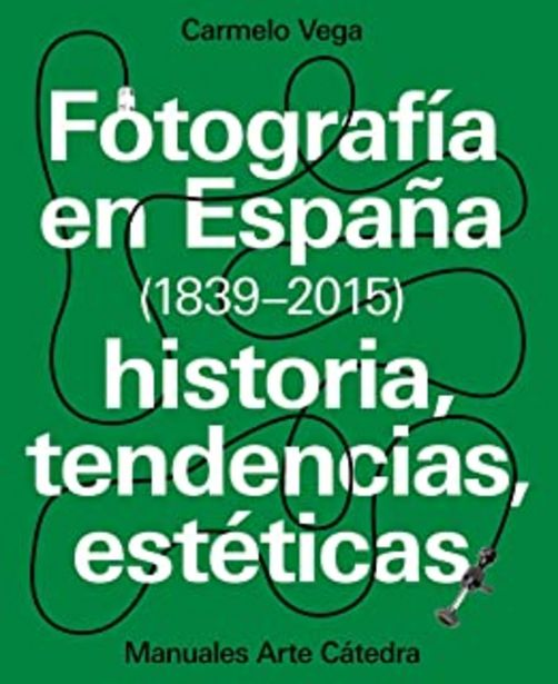 Oferta de Fotografía en España (1839-2015): Historia, tendencias, estéticas (Manuales Arte Cátedra) por 37,05€