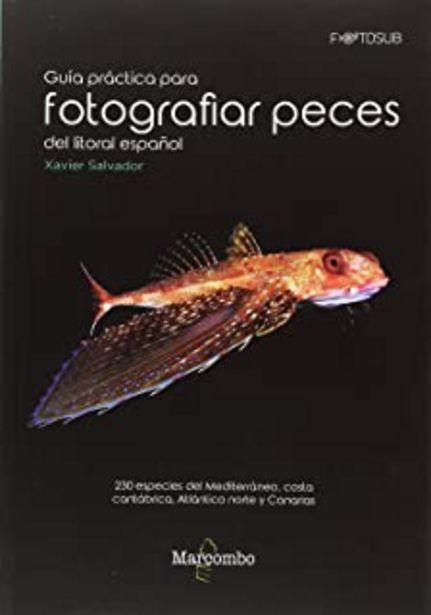 Oferta de Guía práctica para fotografías peces del litoral español: 230 especies del Mediterráneo, costa cantábrica, Atlántico norte... por 20,71€