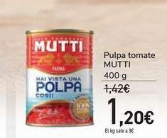 Oferta de Pulpa tomate MUTTI por 1,2€