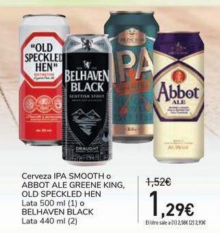 Oferta de Cerveza IPA SMOOTH o ABBOT ALE GREENE KING, OLD SPECKLED HEN o BELHAVEN BLACK por 1,29€