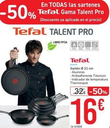 Oferta de En TODAS las sartenes Tefal Gama Talent Pro por