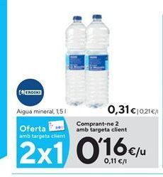 Oferta de Agua eroski por 0,16€