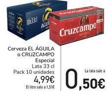 Oferta de Cerveza EL ÁGUILA, CRUZCAMPO Especial  por 4,99€
