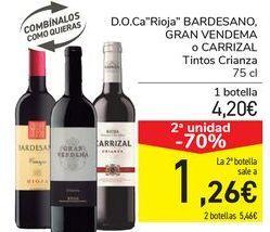 Oferta de D.o.Ca Rioja BARDESANO, GRAN VENDEMA o Carrizal tinto crianza  por 4,2€