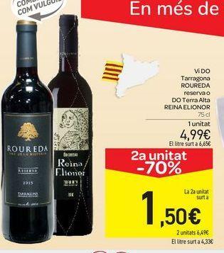 Oferta de Vi DO Tarragona ROUREDA reserva o DO Terra Alta REINA ELIONOR por 4,99€