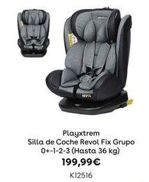 Oferta de Playxtrem Silla de coche Revol Fix Grupo 0+-1-2-3 (Hasta 36 kg) por 199,99€